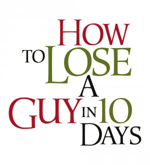 How to Lose a Guy in 10 Days 1000x1100