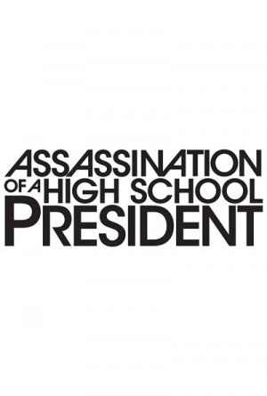 Assassination of a High School President 400x594