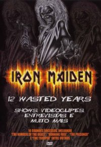 Iron Maiden: 12 Wasted Years poster