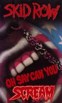 Skid Row: Oh Say Can You Scream poster