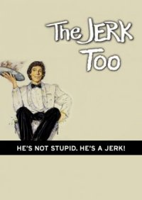 The Jerk, Too poster
