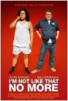 I'm Not Like That No More poster