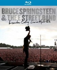 Bruce Springsteen and the E Street Band: London Calling - Live in Hyde Park poster