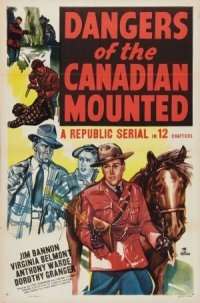 Dangers of the Canadian Mounted poster