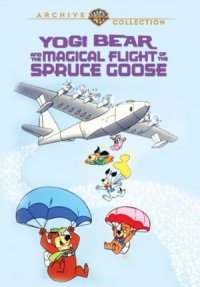 Yogi Bear and the Magical Flight of the Spruce Goose poster