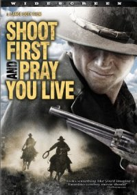 Shoot First and Pray You Live (Because Luck Has Nothing to Do with It) poster