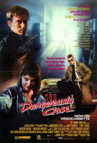 Dangerously Close poster
