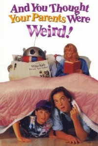 And You Thought Your Parents Were Weird poster