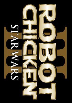 Robot Chicken: Star Wars III 1269x1800