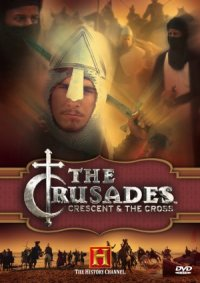 Crusades: Crescent & the Cross poster