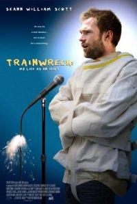 Trainwreck: My Life as an Idiot poster