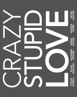 Crazy, Stupid, Love. 4000x5000