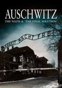 Auschwitz: The Nazis & the 'Final Solution' poster