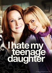 I Hate My Teenage Daughter poster