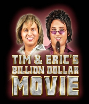 Tim and Eric's Billion Dollar Movie 682x792