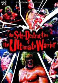 The Self Destruction of the Ultimate Warrior poster