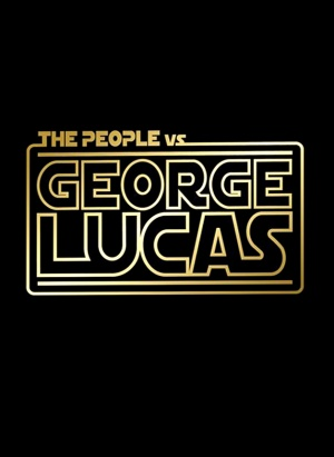 The People vs. George Lucas 628x860