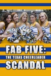 Fab Five: The Texas Cheerleader Scandal Cover