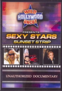 Wild Hollywood Uncut Presents: Sexy Stars, Sunset Strip poster