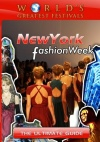 World's Greatest Festivals the Ultimate Guide to New York Fashion Week Cover