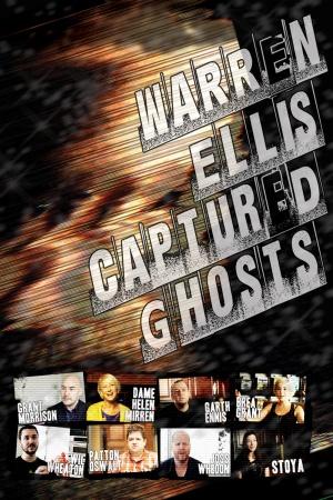 Warren Ellis: Captured Ghosts 1400x2100
