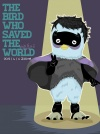 The Bird Who Saved the World Poster