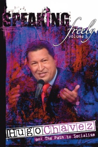 Speaking Freely Volume 5: Hugo Chávez poster