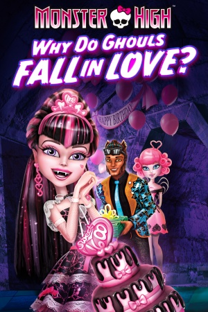 Monster High: Why Do Ghouls Fall in Love? 1400x2100