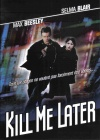 Kill Me Later Cover