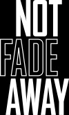Not Fade Away Logo