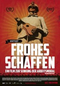 Frohes Schaffen - Ein Film zur Senkung der Arbeitsmoral poster