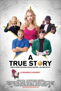 A True Story. Based on Things That Never Actually Happened. ...And Some That Did. poster