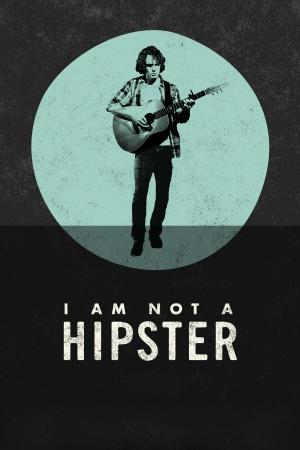 I Am Not a Hipster 1400x2100
