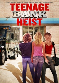 Teenage Bank Heist poster