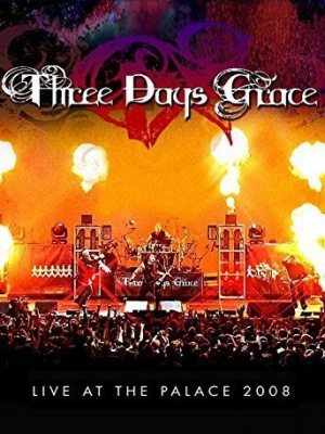 Three Days Grace: Live at the Palace 2008 343x457