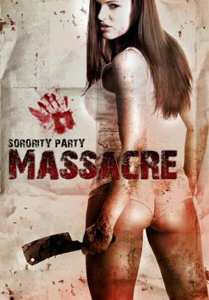 Sorority Party Massacre 750x1077