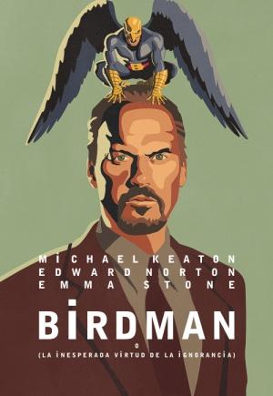Birdman oder (Die unverhoffte Macht der Ahnungslosigkeit) 500x725