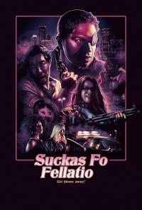 Suckas Fo Fellatio poster