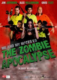Me and My Mates vs. The Zombie Apocalypse poster