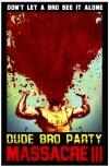 Dude Bro Party Massacre III poster