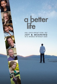 A Better Life: An Exploration of Joy & Meaning in a World Without God poster