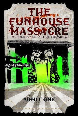 The Funhouse Massacre 648x960
