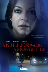A Killer Walks Amongst Us poster