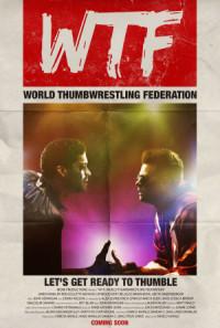 WTF: World Thumbwrestling Federation poster