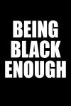 Being Black Enough poster