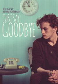 Just Say Goodbye poster