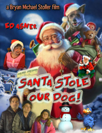 Santa Stole Our Dog! poster