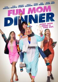 Fun Mom Dinner - Jede Mom braucht mal eine Auszeit poster