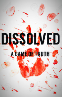 Dissolved: A Game of Truth poster