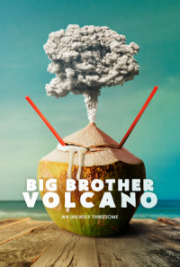 Big Brother Volcano poster